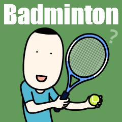 テニスじゃない、バドミントンです。