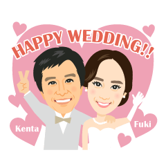 Happy Wedding!! ~Kenta&Fuki~